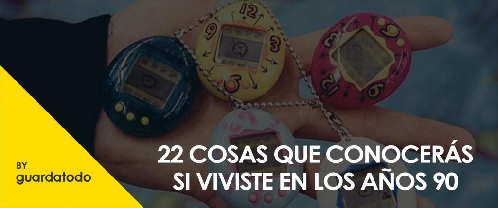 22 COSAS QUE CONOCERAS SI VIVISTE EN LOS 90-01