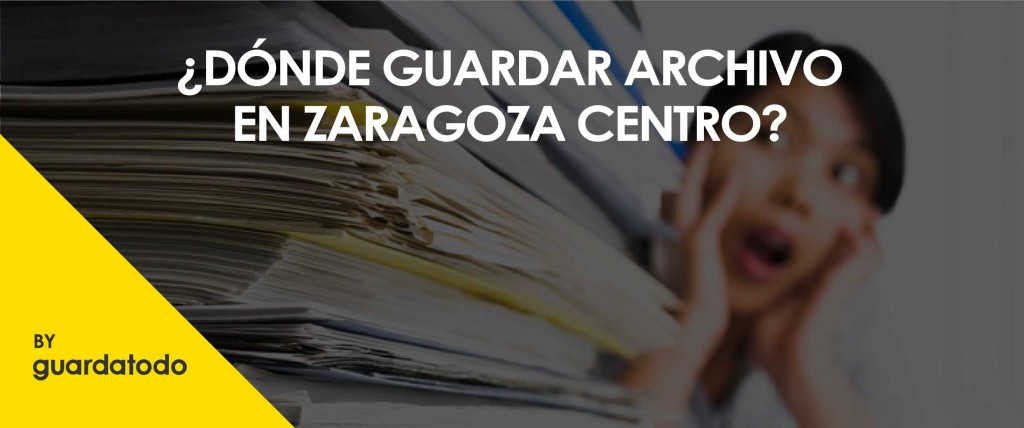 Donde guardar archivo en Zaragoza centro